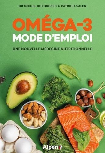 Omega 3 Mode d'emploi - Dr Michel de Lorgeril